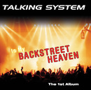 In My Backstreet Heaven/Talking System