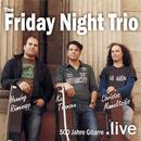 500 Jahre Gitarre - live/The Friday Night Trio