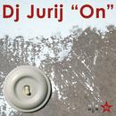 On -Taken from Superstar Recordings/DJ Jurij