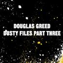 Dusty Files Vol.3/Douglas Greed