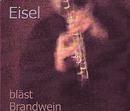 Eisel bläst Brandwein/Helmut Eisel