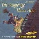 Die neugierige kleine Hexe (Schweizer Mundart)/Karin Glanzmann und Peter Glanzmann