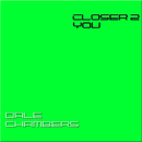 Closer 2 You/Dale Chambers