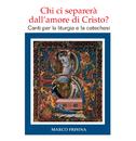 Chi ci separerà dallamore di Cristo/Mons. Marco Frisina, Roman Youth Diocese Choir, Orchestra della Diocesi di Roma