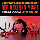 Der Hexer In Music / WALLACE COMPACT I/Peter Thomas