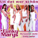 Un dat wor schön/Funky Marys