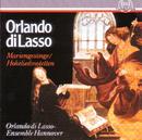 Mariengesänge und Hoheliedmotetten/Orlando di Lasso Ensemble Hannover