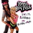 Fame, Fortune, And Fornication/Reel Big Fish