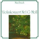 Max Bruch: Violinkonzert Nr. 1 G-Moll/Max Bruch: Violinkonzert Nr. 1 G-Moll