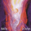 On The Path/Mark Fox