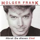 Hörst du dieses Lied/Holger Frank