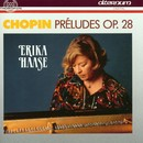 Chopin: Préludes, op. 28/Erika Haase