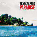 Paradise/Skyscrapers