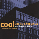 Cool - Music From Westside Story/Joerg Kaufmann feat. Bobby Shew