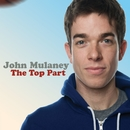 The Top Part/John Mulaney