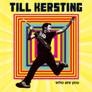 Who Are You/Till Kersting