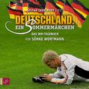 Deutschland. Ein Sommermärchen/Stefan Gebelhoff