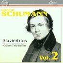 Robert Schumann: Klaviertrios Vol. 2/Göbel-Trio Berlin