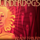 Ready To Burn/Underdogs