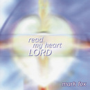 Read My Heart Lord/Mark Fox