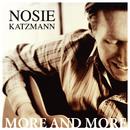 More And More/Nosie Katzmann
