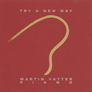Try A New Way/Martin Vatter