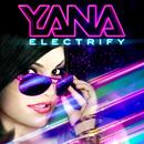 Electrify/Yana