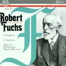 Robert Fuchs: Erste Symphonie in C-Dur, op. 37, Zweite Symphonie in Es-Dur, op. 45/Mährische Philharmonie, Manfred Müssauer