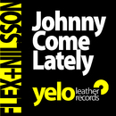 Johnny Come Lately/Flex & Nilsson