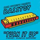 Turn It Up/Mark Picchiotti presents Basstoy