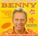 Amigo Charly Brown - Die Hits von gestern und auch heut'/Benny