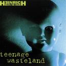 Teenage Wasteland/Heinrich Beats The Drum