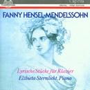 Fanny Hensel-Mendelssohn: Lyrische Stücke für Klavier/Elzbieta Sternlicht