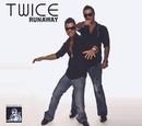 Runaway 2008/Twice