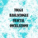 Fractal Oscillations/Tolga Baklacioglu