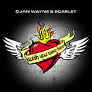 Wish You Were Here/Jan Wayne & Scarlet