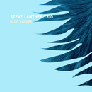 Blue Yonder/Steve Lantner Trio