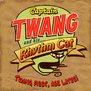 Twang First, Ask later!/Captain Twang And His Rhythm Cat