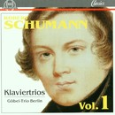 Robert Schumann: Klaviertrios Vol. 1/Göbel-Trio Berlin