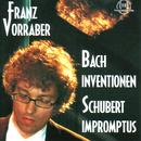 Bach: Inventionen, Schubert: Impromptus/Franz Vorraber