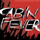 Cabin Fever/The Scaramanga Six