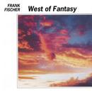 West Of Fantasy/Frank Fischer
