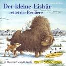 Der kleine Eisbär rettet die Rentiere (Schweizer Mundart)/Karin Glanzmann und Peter Glanzmann