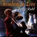 Trombone In Love/Andy Rabl