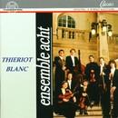 Ferdinand Thieriot, Adolphe Blanc/Ensemble Acht