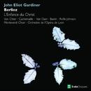Berlioz : L'enfance du Christ/John Eliot Gardiner