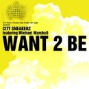 Want 2 Be/Eric Smax, Thomas Gold & Niels van Gogh presents City Sneakerz feat. Michael Marshall