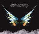 Im Himmel fehlt heut ein Engel/Anke Lautenbach