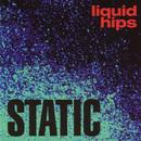 Static/Liquid Hips