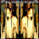 Cassandra E Il Sole Che Oscura/Evas Milk